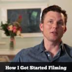 How I Got Started Filming