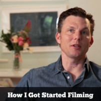 How I Got Started Filming